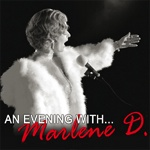 An Evening with Marlene D.